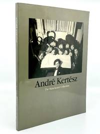 Andre Kertesz. The Manchester Collection