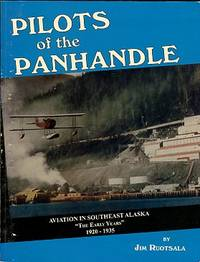 image of Pilots Of The Panhandle: Aviation In Southeast Alaska, The Early Years, 1920-1935. Volume I