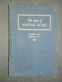The Story of Naomi Wise or The Wrongs of a Beautiful Girl, Reminiscences of Randolph County, and the History of Randleman, N.C.