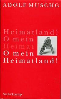 O mein Heimatland! by Muschg, Adolf - 1998 3-518-41015-6