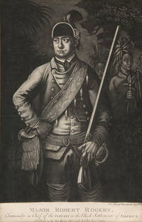 MAJOR ROBERT ROGERS, COMMANDER IN CHIEF OF THE INDIANS IN THE BACK SETTLEMENTS OF AMERICA [caption title] by [Rogers, Robert]: