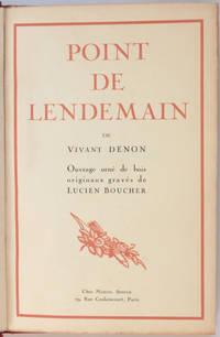 Point de lendemain. Ouvrage orné de bois originaux gravés de Lucien Boucher.