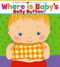 image of Where Is Baby's Belly Button? (Karen Katz Lift-the-Flap Books)