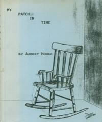 My Patch in Time by  Audrey Hooge - Paperback - Signed - from Black Sheep Books and Biblio.com
