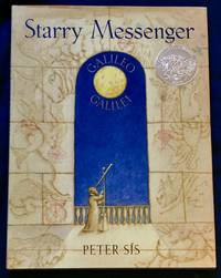 image of STARRY MESSENGER; A book depicting the life of a famous scientist - mathematician - astronomer - philosopher - physicist GALILEO GALILEI / Created and illustrated by Peter Sis / for Francis Foster Books / at Farrar Strauss Giroux