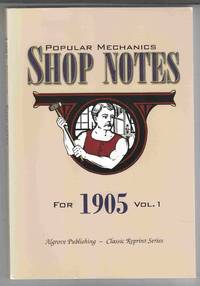 Popular Mechanics Shop Notes for 1905   Vol. 1 by  H. H. (Ed. ) Windsor - Paperback - Reprint - 1999 - from Riverwash Books and Biblio.com