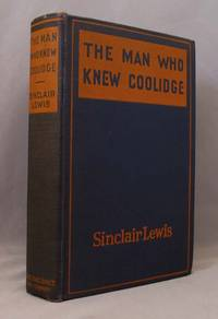 MAN WHO KNEW COOLIDGE. Being the Soul of Lowell Schmaltz, Constructive and Nordic Citizen.