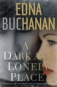 A Dark and Lonely Place : A Novel