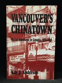 Vancouver's Chinatown; Racial Discourse in Canada  1875 1980
