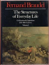 image of The Structures of Everyday Life (Vol. I of Civilization and Capitalism, 15th - 18th Century)