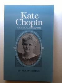Kate Chopin A Critical Biography