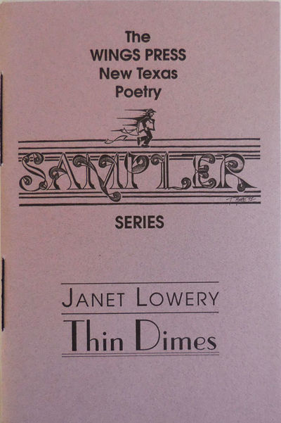 Houston: Wings Press, 1992. First edition. Paperback. Fine. Stiff sewn wrappers. An unpaginated poet...