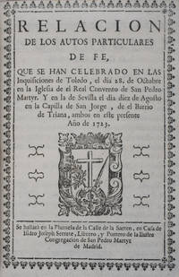 38 autos-da-fé relaciones published in Madrid, between 1721 and 1725: Documentation of the last mass anti-Jewish and Converso actions of the Inquisition with 897 of the 1043 named individuals accused of various forms of Jewish practice