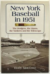 NEW YORK BASEBALL IN 1951: The Dodgers, the Giants, the Yankees and the Telescope