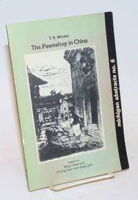 The Pawnshop in China; Based on Yang Chao-yu, Chung-kuo tien-tang yeh [The Chinese pawnbroking industry], with a historical introduction and critical annotations