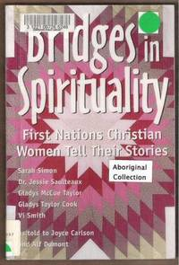 BRIDGES IN SPIRITUALITY First Nations Christian Women Tell Their Stories