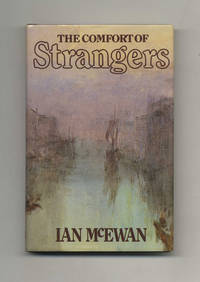 The Comfort Of Strangers  - 1st Edition/1st Printing by  Ian McEwan - Signed First Edition - 1981 - from Books Tell You Why, Inc. and Biblio.com