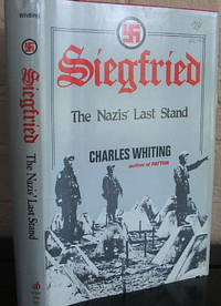 Siegfried: The Nazis' Last Stand by  Charles Whiting - 1st - 1982 - from The Wild Muse and Biblio.com