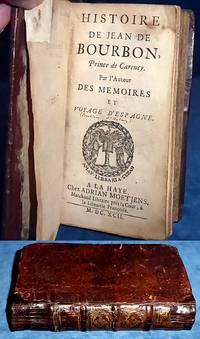 HISTOIRE DE JEAN DE BOURBON, Prince de Carency. Par l'Auteur des Memoires et Voyage d'Espagne