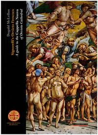 Signorelli's Orvieto Frescoes: A Guide to the Capella Nuova of Orvieto Cathedral