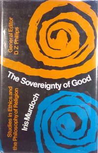 The Sovereignty of Good   Studies in Ethics and the Philosophy of Religion (SIGNED)