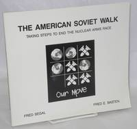 The American Soviet Walk: Taking Steps To End The Nuclear Arms Race