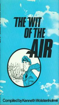 The Wit of the Air - Illustrated with the Cartoons of Bill Hooper by Wolstenholme, Kenneth (Compiler) - 1972