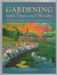 Gardening with Trees and Shrubs in Ontario, Quebec, and the Northeastern  United States