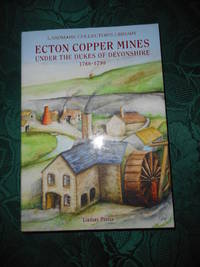 image of Ecton Copper Mines Under the Dukes of Devonshire 1760-1790. Landmark  Collector's Library.