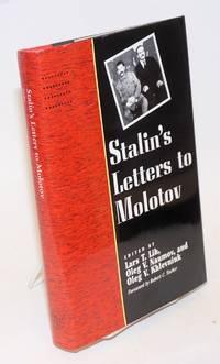 Stalin's letters to Molotov, 1925-1936 by  Joseph; Lars T Lih;  Oleg V Naumov;  L Kosheleva;  O V Khlevniuk;  Vyacheslav Mikhaylovich Molotov;  Catherine A Fitzpatrick Stalin - Hardcover - 1995 - from Bolerium Books Inc., ABAA/ILAB and Biblio.com