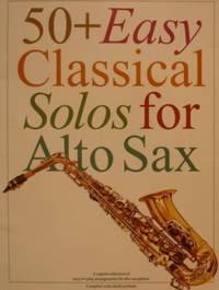 50 Plus Easy Classical Solos for Alto Sax