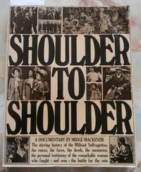Shoulder to Shoulder - The Stirring History of the Militant  Suffragettes