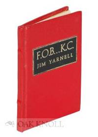 F.O.B., K.C. BEING A MODEST MEMENTO OF THE FIRST FESTIVAL OF THE BOOK AT KANSAS CITY, MO