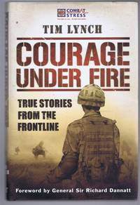 Courage Under Fire, True Stories from the Frontline