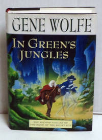 image of In Green's Jungles: The Second Volume of 'The Book of the Short Sun'