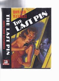 FEDOGAN & BREMER Limited Edition in slipcase:  The Last Pin -by Howard Wandrei (issued with  The Saith the Lord, a chapbook signed By D H Olson )(inc. Smot Guy; Dressed to Kill; League of Bald Men; I'll be Murdering You, etc)