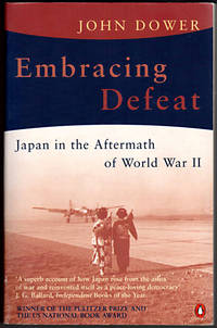 Embracing Defeat: Japan in the Aftermath of World War II by  John W Dower - Paperback - 2004-09-01 - from Lake Country Books and More and Biblio.co.uk