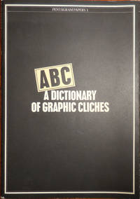 ABC A Dictionary of Graphic Cliches (Pentagram Papers 1)