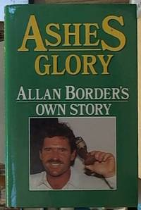 image of Ashes Glory; Allan Border's Own Story