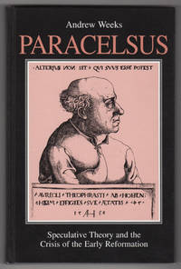 Paracelsus : Speculative Theory and the Crisis of the Early Reformation (SUNY Series in Western Esoteric Traditions)