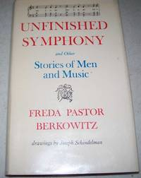 Unfinished Symphony and Other Stories of Men and Music