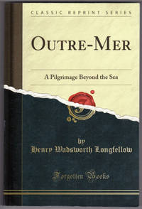 image of Outre-Mer: A Pilgrimage Beyond the Sea (Classic Reprint)