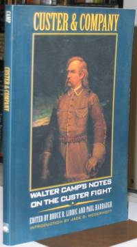 Custer and Company:  Walter Camp's Notes on the Custer Fight  -(SIGNED)-