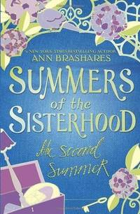 SUMMERS OF THE SISTERHOOD: The Second Summer by  Ann Brashares - Paperback - 2007 - from The Old Bookshelf and Biblio.com