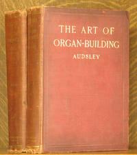 THE ART OF ORGAN-BUILDING - 2 VOL. SET (COMPLETE)