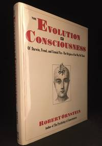 image of The Evolution of Consciousness; Of Darwin, Freud, and Cranial Fire: The Origins of the Way We Think
