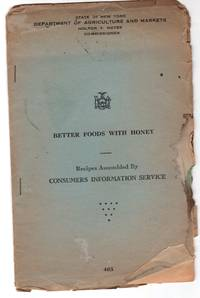 State of New York Department of Agriculture and Markets pamphlet: Better Foods with Honey - Recipes Assembled by Consumers Information Service #465