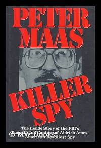 Killer spy : the inside story of the FBI's pursuit and capture of Aldrich Ames, America's...