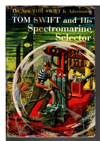 TOM SWIFT AND HIS SPECTROMARINE SELECTOR: Tom Swift, Jr series #15. by  Victor II Appleton - Hardcover - c. 1960. - from Bookfever.com, IOBA and Biblio.com