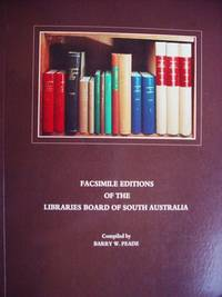 FACSIMILE EDITIONS of the LIBRARIES BOARD OF SOUTH AUSTRALIA
